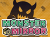 Monster Mirror
